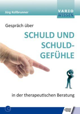 Gespräch über Schuld und Schuldgefühle in der therapeutischen Beratung, Jürg Kollbrunner
