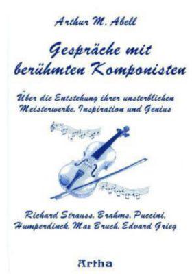Gespräche mit berühmten Komponisten, Arthur M. Abell