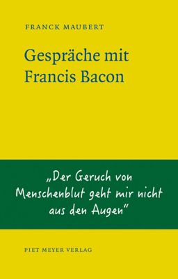 Gespräche mit Francis Bacon, Franck Maubert
