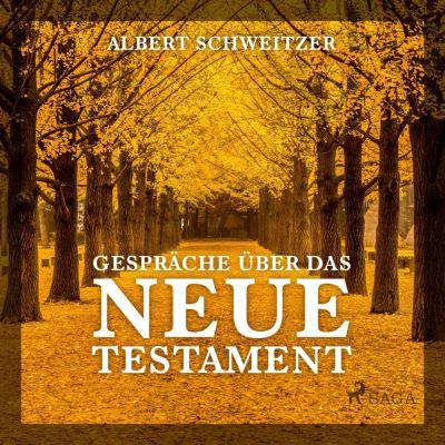 Gespräche über das Neue Testament (Ungekürzt), Albert Schweitzer