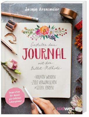 Gestalte dein Journal mit der Bullet-Methode - Jasmin Arensmeier pdf epub