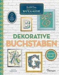 Gestalte Deine Wandgalerie - Dekorative Buchstaben - Lizzy Dee |