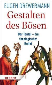 Gestalten des Bösen - Eugen Drewermann |