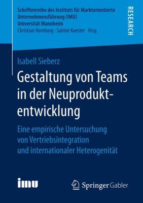 Gestaltung von Teams in der Neuproduktentwicklung - Isabell Sieberz |