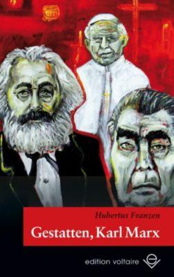 Gestatten, Karl Marx, Hubertus Franzen