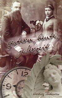gestern, heute, jederzeit - Gerburg Tsekouras pdf epub