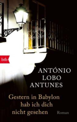 Gestern in Babylon hab ich dich nicht gesehen, António Lobo Antunes