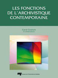Gestion de l'information: Les fonctions de l'archivistique contemporaine