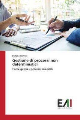 Gestione di processi non deterministici, Stefano Peiretti