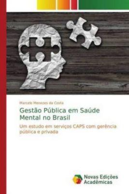 Gestão Pública em Saúde Mental no Brasil, Marcelo Menezes da Costa