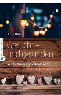 Gesucht - und gefunden - Ulrike Bittner |
