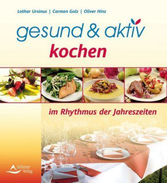 gesund aktiv kochen buch von lothar ursinus portofrei bestellen. Black Bedroom Furniture Sets. Home Design Ideas