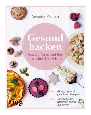 Gesund backen ist Liebe, Veronika Pachala