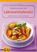 Gesund essen bei Laktoseintoleranz, Simone Maus, Britta-Marei Lanzenberger