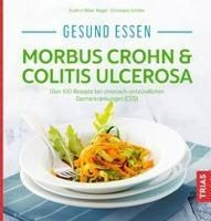 Gesund essen - Morbus Crohn & Colitis ulcerosa, Gudrun Biller-Nagel, Christiane Schäfer