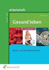 Gesund leben: Arbeitsheft, Bernd Biermann, Doris Kaiser