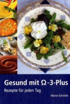 Gesund mit Omega-3-Plus, Marion Schröttle