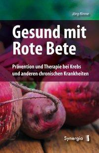 Gesund mit Rote Bete, Jörg Rinne