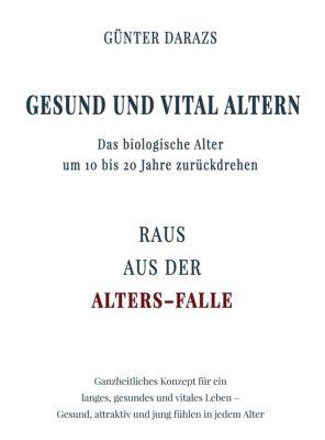 Gesund und vital altern, Günter Darazs