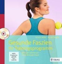 Gesunde Faszien. Ihr Trainingsprogramm, m. DVD, Kristin Adler, Arndt Fengler