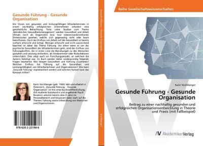 Gesunde Führung - Gesunde Organisation - Karin Stichlberger |
