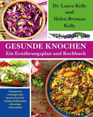 Gesunde Knochen: Ein Ernährungsplan und Kochbuch -  pdf epub