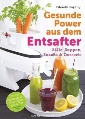 Gesunde Power aus dem Entsafter - Estérelle Payany pdf epub
