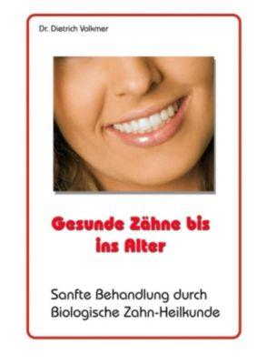 Gesunde Zähne bis ins Alter, Dietrich Volkmer