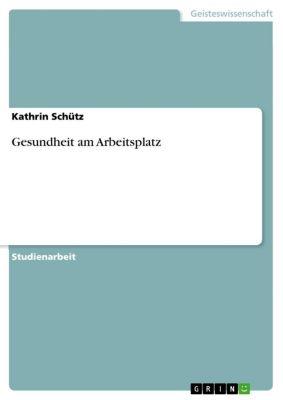 Gesundheit am Arbeitsplatz, Kathrin Schütz