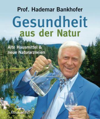Gesundheit aus der Natur, Hademar Bankhofer