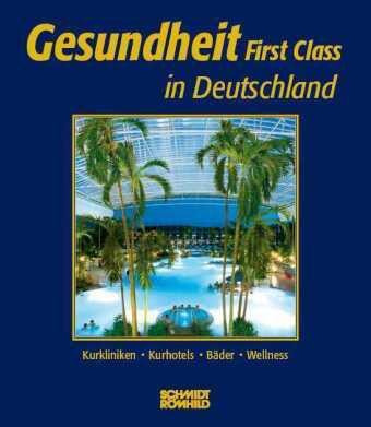 Gesundheit First Class in Deutschland, Kay Thümmel, Claudia Lück, Johanna Thelemann
