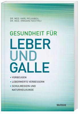 Gesundheit für Leber und Galle, DR.MED. IRMGARD NIESTROJ, DR.MED. KARL PFLUGBEIL