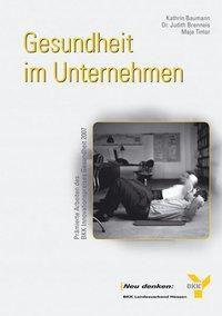 Gesundheit im Unternehmen, Kathrin Baumann, Judith Brenneis, Maja Tintor
