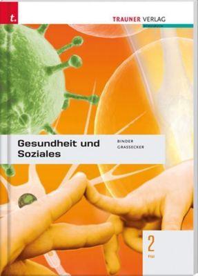 Gesundheit und Soziales 2 FW, Susanne Binder, Wolfgang Graßecker