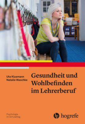 Gesundheit und Wohlbefinden im Lehrerberuf, Uta Klusmann, Natalie Waschke