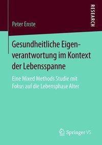 Gesundheitliche Eigenverantwortung im Kontext der Lebensspanne, Peter Enste