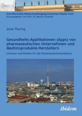Gesundheits-Applikationen (Apps) von pharmazeutischen Unternehmen und Medizinprodukte-Herstellern, Anne Thoring