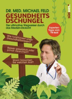 Gesundheitsdschungel, Michael Feld