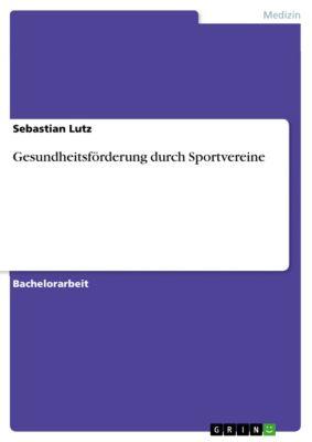 Gesundheitsförderung durch Sportvereine, Sebastian Lutz
