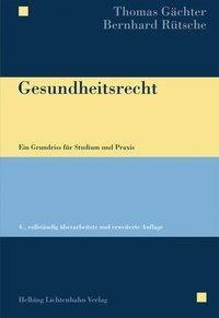 Gesundheitsrecht, Thomas Gächter, Bernhard Rütsche