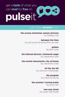 Get a Taste of Pulseit!, Jodi Picoult, Kresley Cole, Suzanne Young, Cassandra Clare, Jenny Han, Lauren Barnholdt, Samantha Van Leer, Jessi Kirby, Shannon Messenger