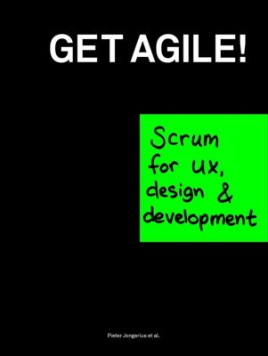 Get Agile!, Pieter Jongerius, Gert Hans Berghuis