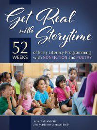 Get Real with Storytime, Julie Dietzel-Glair, Marianne Crandall Follis