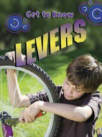 Get to Know Simple Machines: Levers, Karen Volpe