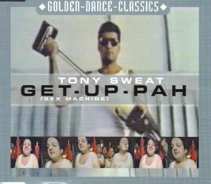 GET-UP-PAH (SEX MACHINE), Tony Sweat