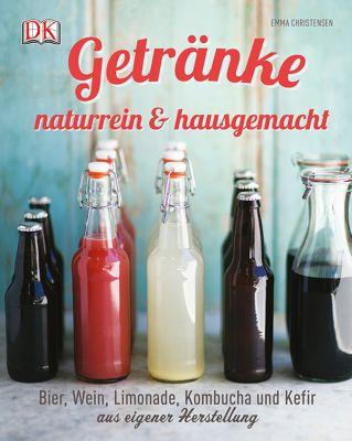 Getränke naturrein & hausgemacht - Emma Christensen pdf epub