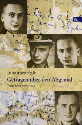 Getragen über den Abgrund, Johannes Egle