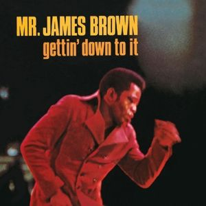 Getting' Down To It, James Brown