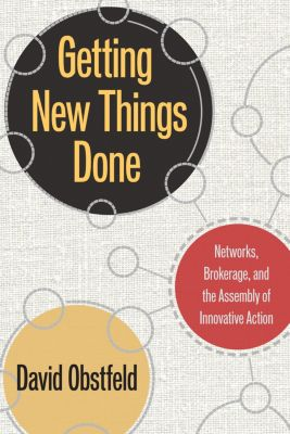 Getting New Things Done, David Obstfeld