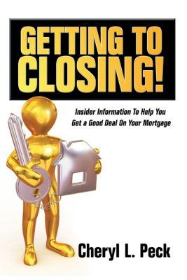 Getting to Closing!, Cheryl L. Peck